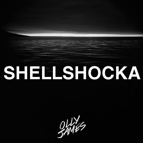 Olly James - Shellshocka (Original Mix)