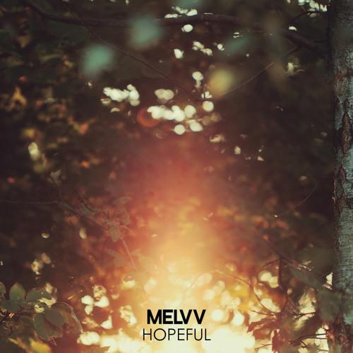 Melvv - Hopeful