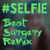 Chainsmokers - Hashtag Selfie (Beat Surgery Remix)