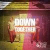 Midaz & Ellie - Down Together