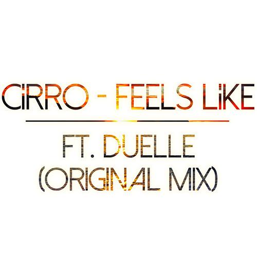 CiRRO ft. Duelle - Feels Like (Original Mix)