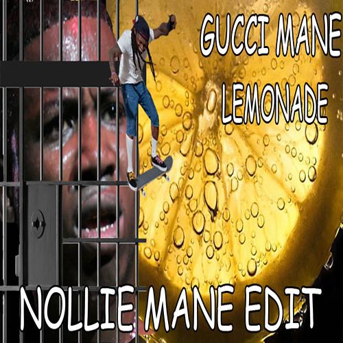 GUCCI MANE - LEMONADE (NOLLIE MANE EDIT)