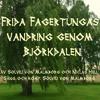 Frida Fagertungas vandring genom Björkdalen