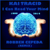 Kai Tracid - I Can Read Your Mind (Robben Cepeda Remix)
