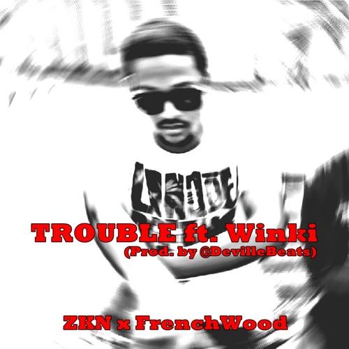 Myster K [ZKN] - Trouble Ft. Winki [ZKN] & Deville (Prod. By @DevilleBeats)
