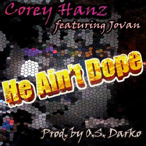 He Ain't Dope (feat. Jovan) [NEW SINGLE!]