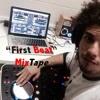 """""""First Beat"""" - MixTape"""