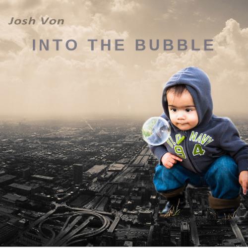 Into the Bubble