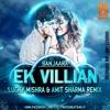 EK VILLAN - BANJAARA - LUCKY MISHRA &  AMIT SHARMA TEASER RMX
