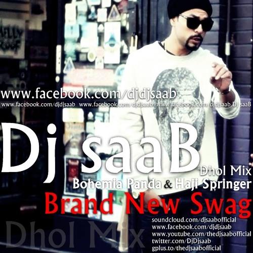 Brand New Swag - Bohemia ft Panda & Haji Springer - Dj SaaB - Dhol Mix