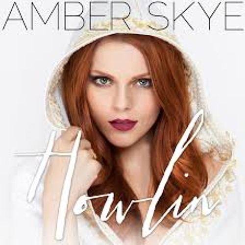 Amber Skye - Howlin