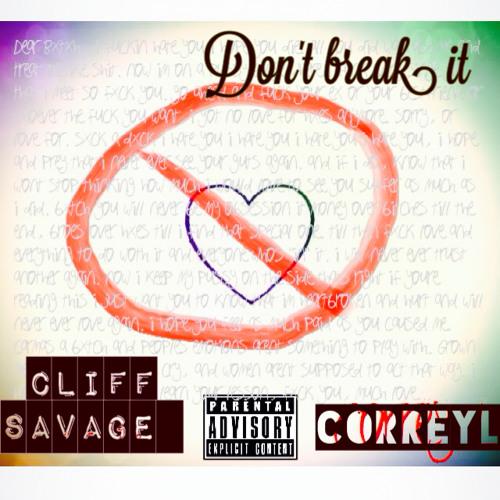 Don't Break It ft. Correy L (Prod. By Assassin MC)
