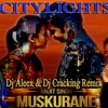 Muskurane Ki Wajah Tum Ho- Dj Aleex & Dj Cracking (L X Mix)