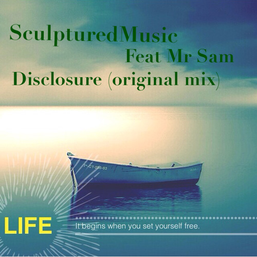 SculpturedMusic FT Mr Sam  Disclosure (ORIGINAL MIX)