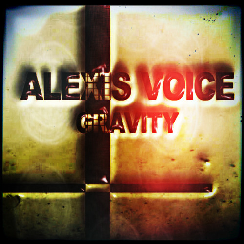 ALexis Voice - Gravity