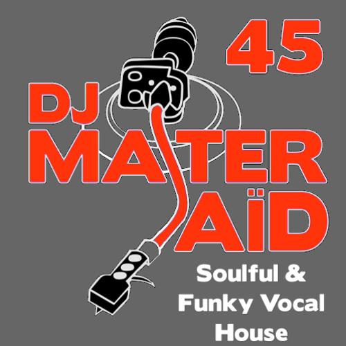 DJ Master Saïd's Soulful & Funky House Mix Volume 45