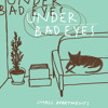 Under Bad Eyes - Small Apartments / {Gravação} - 2014 LP