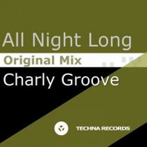 All Night Long - Charly Groove (Original Mix)