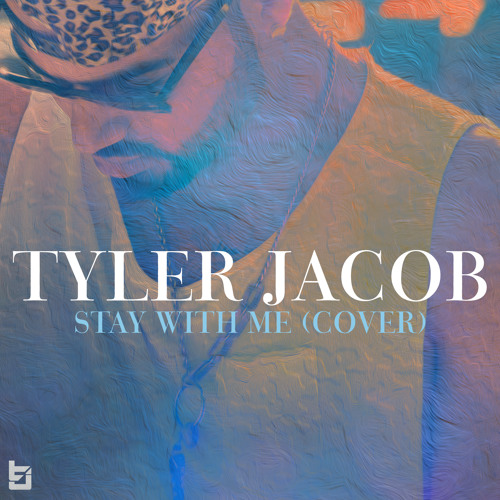Tyler Jacob | Stay With Me | (Sam Smith Cover)