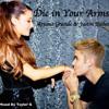 Die In Your Arms Ariana Grande & Justin Bieber Duet
