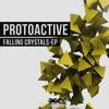Protoactive - Falling Crystals ( EP Sample )