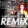 Neon Hitch - Fuck U Betta (Harvelocity Remix)