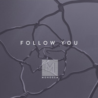 Monogem - Follow You