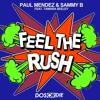 Paul Mendez & Sammy B Feat: Tamara Seeley -Feel The Rush (Paul Mendez Big Room Remix) PREVIEW)