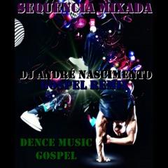 Seq. Mix - Dence Music Gospel (By Dj André Nascimento)