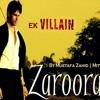 Mustafa Zahid - Zaroorat - Mujhe Teri Zaroorat Hai (Ek Villain)