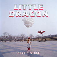 Little Dragon - Pretty Girls (Go Yama Remix)