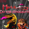 Mark & Addy Do The Dinosaur!!!
