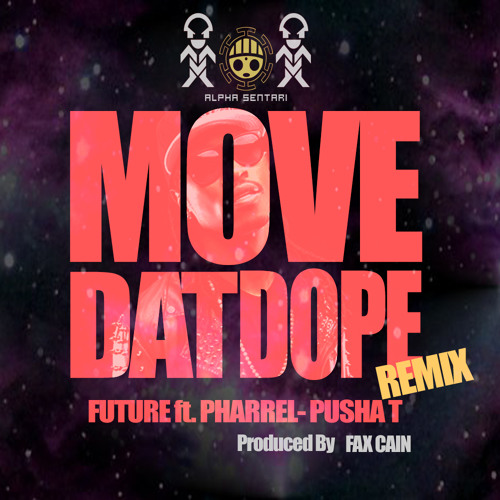 """Future - """" Move Dat Dope """" (FXC remix) DOWNLOAD"""