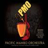 Pacific Mambo Orchestra - Album Pacific Mambo Orchestra 2012