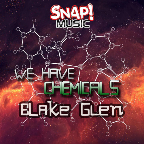We Have Chemicals (Original Mix) [SNAP! MUSIC] - OUT NOW