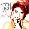 Neon Hitch - Love U Betta (Acoustic)