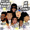 We Are Toonz  - Drop That Nae Nae (Remix) Feat. Lil Jon, T - Pain And French Montana