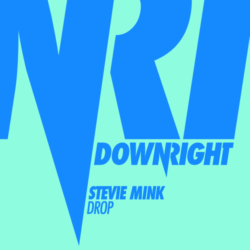 Stevie Mink - Drop (Original Mix) [Out June 9]