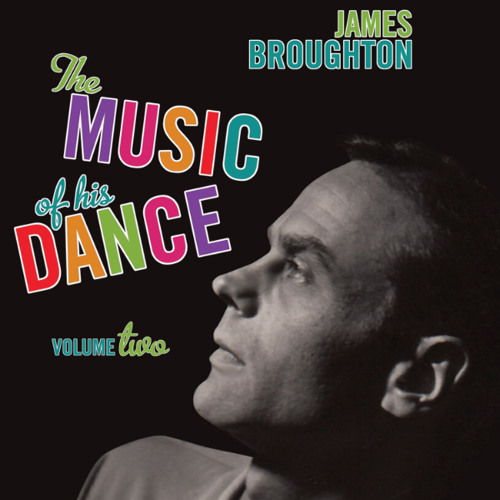 James Broughton: The Music of His Dance (Vol. 2)