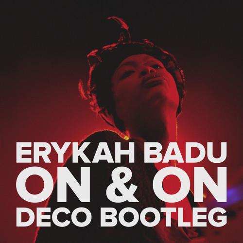 Erykah Badu - On & On (Matt Deco Bootleg)