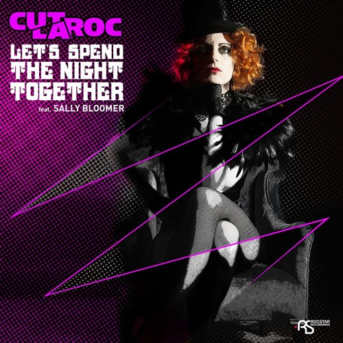 Cut La Roc feat. Sally Bloomer - Lets Spend The Night Together (Rory Hoy Remix) FREE DOWNLOAD