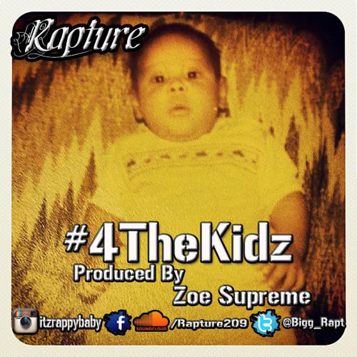 Rapture X 4ThaKidz X Prod By Zoe Supreme