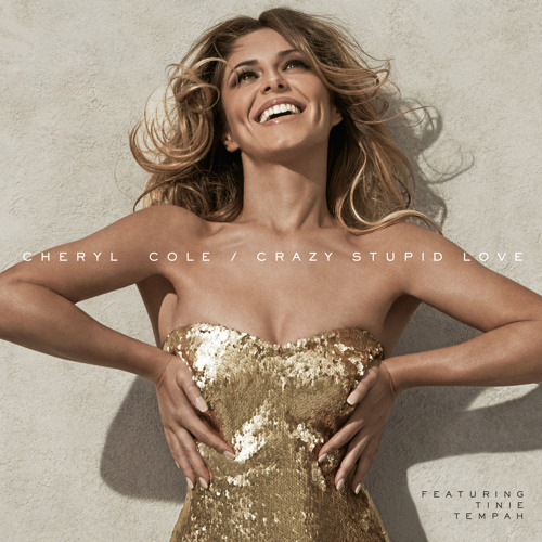 Cheryl Cole - Crazy Stupid Love (feat. Tinie Tempah)