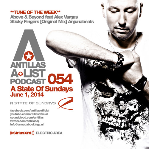Antillas A-LIST Podcast 054 (June 1, 2014 A State Of Sundays - Sirius XM)