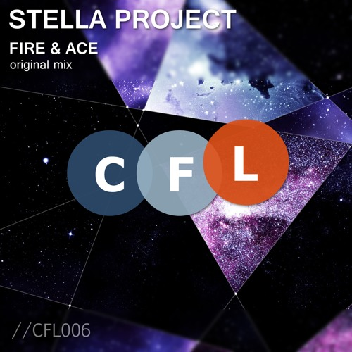 CFL006 : Stella Project - Fire & Ace (Original Mix)