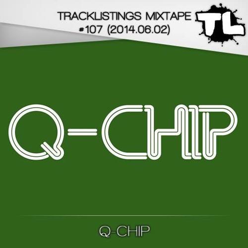 Tracklistings Mixtape #107 (2014.06.02) : Q-Chip