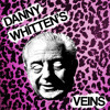Download Danny Whitten's Veins - Sex Starved Mp3