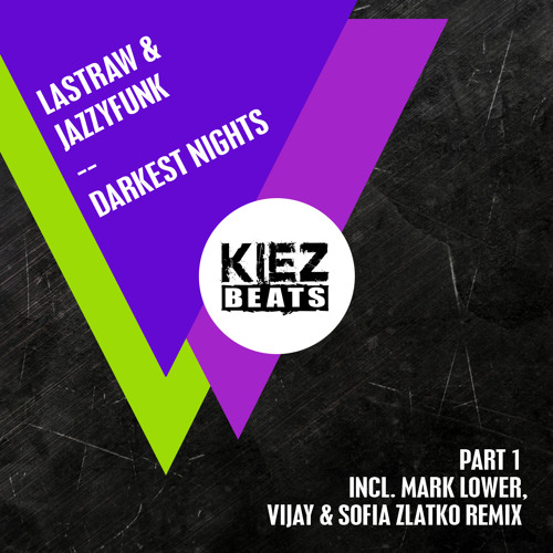 Lastraw & JazzyFunk - Darkest Nights (Vijay & Sofia Zlatko Remix) [Teaser]