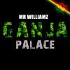 Mr Williamz - Ganja Palace