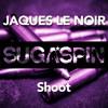 Download Jaques Le Noir - Shoot (Original Mix) Mp3